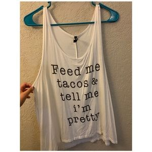 Feed me tacos and tell me I'm pretty tank top
